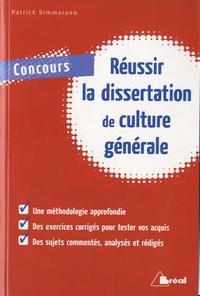 Patrick Simmarano - Réussir la dissertation de culture générale.