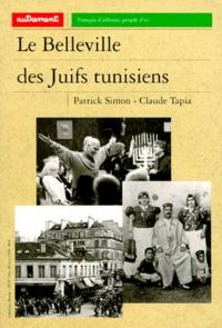 Patrick Simon et Claude Tapia - Le Belleville des Juifs tunisiens.
