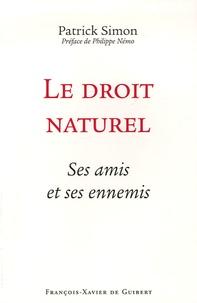 Patrick Simon - Le droit naturel - Ses amis et ses ennemis.