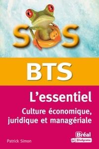 Patrick Simon - SOS BTS - L'essentiel : culture économique, juridique et managériale.
