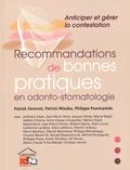 Patrick Simonet et Patrick Missika - Recommandations de bonnes pratiques en odonto-stomatologie - Anticiper et gérer la contestation.