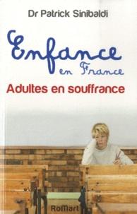 Patrick Sinibaldi - Enfance en France - Adultes en souffrance.