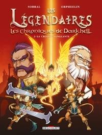 Patrick Sobral - Les Légendaires - Les Chroniques de Darkhell T02 - La croisée sanglante.