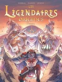Patrick Sobral - Les Légendaires - Origines T05 - Razzia.