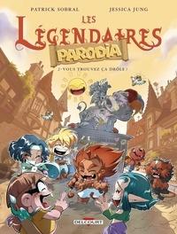 Téléchargez le fichier ebook d'Amazon Les Légendaires Parodia Tome 2 9782756085494 PDF PDB FB2 en francais par Patrick Sobral, Jessica Jung