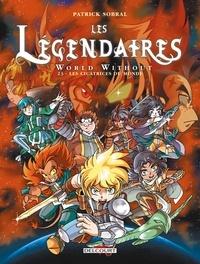 Patrick Sobral - Les Légendaires T23 - World Without : Les cicatrices du monde.