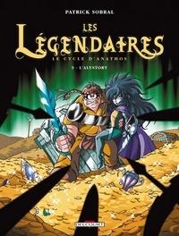 Patrick Sobral - Les Légendaires Tome 09 : Le Cycle d'Anathos : L'Alystory.
