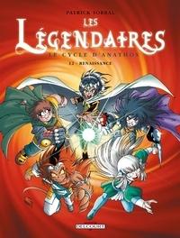 Amazon livres télécharger ipad Les Légendaires Tome 12 : Le Cycle d'Anathos : Renaissance par Patrick Sobral 9782756035666 CHM