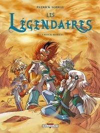 Patrick Sobral - Les Légendaires Tome 15 : Amour mortel.
