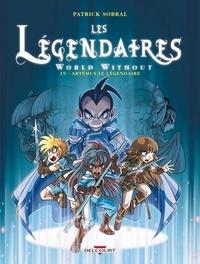 Patrick Sobral - Les Légendaires Tome 19 : World Without : Artémus le légendaire.