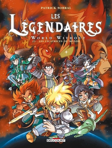 Les Légendaires Tome 23 World Without : Les cicatrices du monde