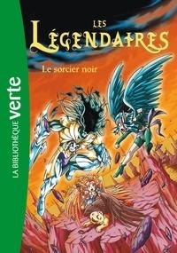 Patrick Sobral - Les Légendaires Tome 4 : Le sorcier noir.