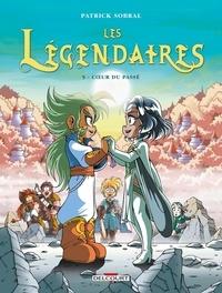 Patrick Sobral - Les Légendaires Tome 5 : Coeur du passé.