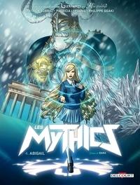 Patrick Sobral et  Dara - Les Mythics Tome 4 : Abigail.
