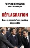 Patrick Stefanini - Déflagration - Dans le secret d'une élection impossible.