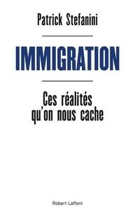 Patrick Stefanini - Immigration - Ces réalités qu'on nous cache.