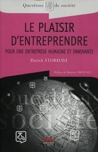 Patrick Storhaye - Le plaisir d'entreprendre - Pour une entreprise humaine et innovante.