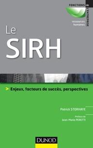 Patrick Storhaye - Le SIRH - Enjeux, facteurs de succès, perspectives.