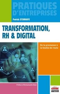 Patrick Storhaye - Transformation, RH & digital - De la promesse à la feuille de route.