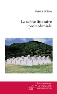 Patrick Sultan - La scène littéraire postcoloniale.