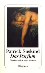 Patrick Süskind - Das Parfum - Die Geschichte eines Mörders.