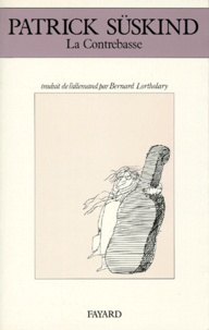 Patrick Süskind - La Contrebasse.