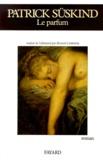 Patrick Süskind - Le Parfum - Histoire d'un meurtrier.