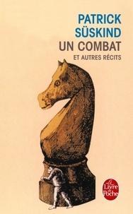 Patrick Süskind - Un combat - Et autres récits.