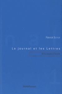 Patrick Suter - Le journal et les Lettres - Tome 1, De la presse à l'oeuvre.