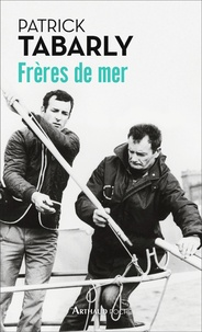 Patrick Tabarly - Frères de mer.