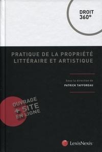 Patrick Tafforeau - Pratique de la propriété littéraire et artistique.
