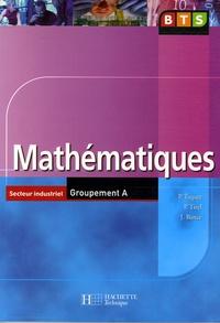 Patrick Taquet et Pascale Tirel - Mathématiques BTS Secteur industriel Groupement A.