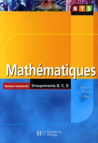 Patrick Taquet et Pascale Tirel - Mathématiques BTS Secteur industriel Groupements B, C, D.