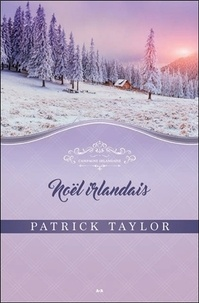 Patrick Taylor - Campagne irlandaise Tome 3 : Noël irlandais.