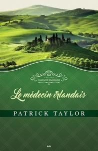 Patrick Taylor - Campagne irlandaise  : Le médecin irlandais.
