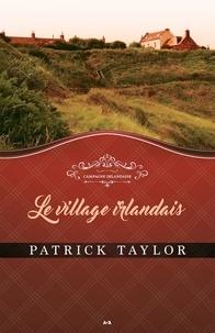 Patrick Taylor - Campagne irlandaise  : Le village irlandais.