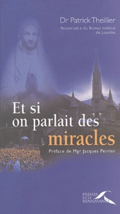 Patrick Theillier - Et si on parlait des miracles....