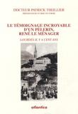 Patrick Theillier - Le témoignage incroyable d'un pèlerin, René Le Ménager - Lourdes il y a cent ans.
