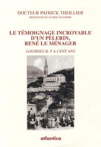 Le témoignage incroyable dun pèlerin, René Le Ménager - Lourdes il y a cent ans.pdf