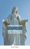 Patrick Theillier - Lourdes des miracles pour notre guérison.