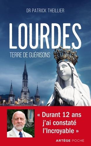 Patrick Theillier - Lourdes, Terre de guérisons.