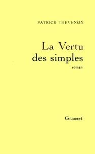 Patrick Thévenon - La vertu des simples.
