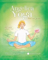 Patrick Thomas et Régine Thomas - Angelica Yoga pour les jeunes - Ange 1 à 8.