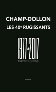 Patrick Tondeux et Victor Fatio - Champ-Dollon, les 40e rugissants - 1977-2017, 40 ans - Prison de Champ-Dollon : Coffret 2 tomes.