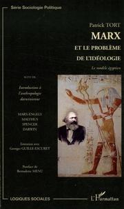 Patrick Tort - Marx et le problème de l'idéologie.