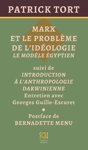 Patrick Tort - Marx et le problème de l'idéologie - Le modèle égyptien.