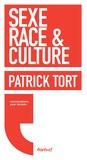 Patrick Tort - Sexe, race & culture.