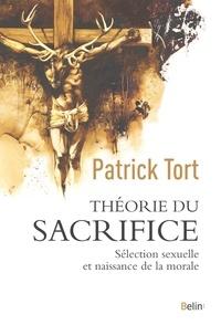 Patrick Tort - Théorie du sacrifice - Sélection sexuelle et naissance de la morale.
