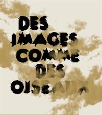 Patrick Tosani et Pierre Giner - Des images comme des oiseaux.