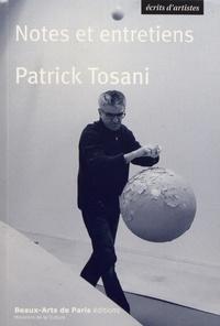 Patrick Tosani - Notes et entretiens (1978-2019).